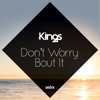 Kings - Don't Worry 'Bout It (Radio Edit) artwork
