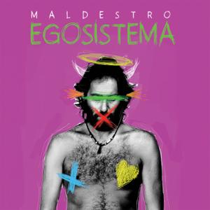 Maldestro - EgoSistema