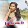 Dada Kar Shadi Me Single