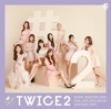 12. #TWICE2 -Japanese ver.- - EP - TWICE