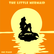 The Little Mermaid - One Piano - One Piano