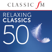 50 Relaxing Classics (By Classic FM)