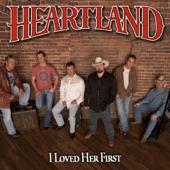 I Loved Her First Heartland - Heartland
