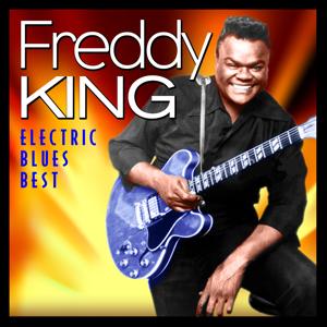 Freddy King - Electric Blues Best
