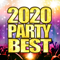 2020 PARTY BEST - 最新!ヒット!鉄板!洋楽まとめ -
