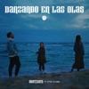 Danzando en las Olas - Single (feat. Stef D'lima) - Single