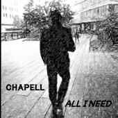 Chapell - All I Need