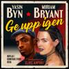 Miriam Bryant & Yasin - Ge upp igen bild