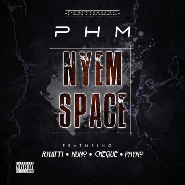 Nyem Space (feat. Phyno, Nuno, Rhatti & Cheque) - Single