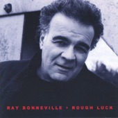 Ray Bonneville - What Was I to Do
