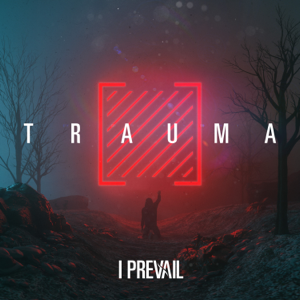 TRAUMA  I Prevail I Prevail album songs, reviews, credits