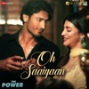 Oh Saaiyaan From The Power Single