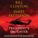 The President's Daughter - James Patterson & Bill Clinton