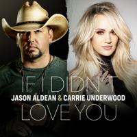 Album If I Didn't Love You - Jason Aldean & Carrie Underwood