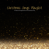 Christmas Songs Playlist: 14 New Arrangements Of Christmas Hits-Various Artists