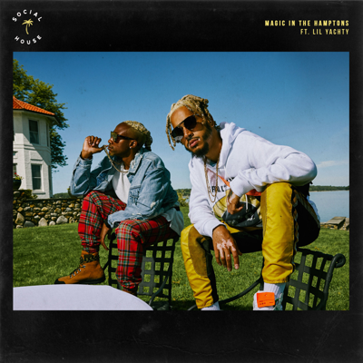 Magic in the Hamptons (feat. Lil Yachty) - Social House song