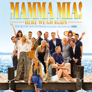Benny Andersson, Björn Ulvaeus & Lily James - Mamma Mia! Here We Go Again (The Movie Soundtrack feat. the Songs of ABBA)
