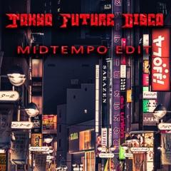 Tokyo Future Disco (Midtempo edit)