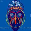 These Machines - Martina (feat. Rafael Berrio) [Radio Edit] bild