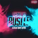Shake Ya Bustle (feat. Hellnback) (Classic Roots Remix) - Single