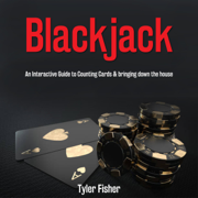 Blackjack: An Interactive Guide to Counting Cards and Bringing Down the House (Unabridged)