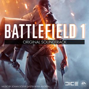 Battlefield 1 (Original Soundtrack) - Johan Söderqvist, Patrik Andrén & EA Games Soundtrack