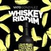 Whiskey Riddim