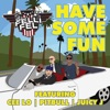 Have Some Fun (feat. CeeLo, Pitbull & Juicy J) - Single, DJ Felli Fel