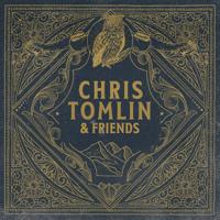 Chris Tomlin & Friends - Chris Tomlin Cover Art