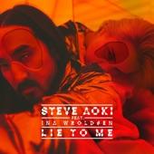 Steve Aoki - Lie to Me (feat. Ina Wroldsen)