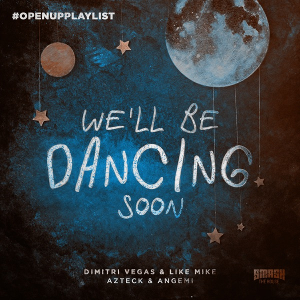 WE LL BE DANCING SOON
