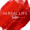 In Real Life - Tattoo (How 'Bout You)