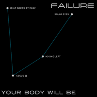 Failure - Your Body Will Be - EP artwork