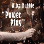 Alice Hubble - Power Play