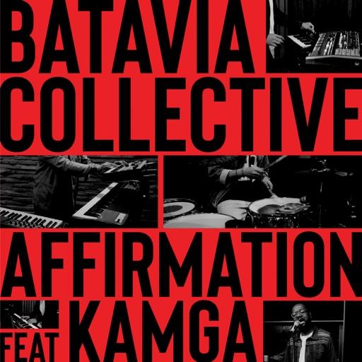 Affirmation (feat. Kamga) - Single by Batavia Collective