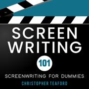 Screenwriting 101: Screenwriting for Dummies (Unabridged)