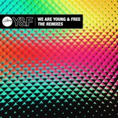 We Are Young & Free - The Remixes (Remix) - EP