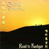 Orchid Ensemble - The Road to Kasbgar