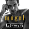 Katy Evans - Mogul (Unabridged)  artwork