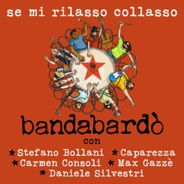 Bandabardò – Se mi rilasso collasso (feat. Stefano Bollani, Caparezza, Carmen Consoli, Max Gazzè & Daniele Silvestri) – Single [iTunes Match M4A] | iplusall.4fullz.com