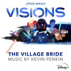 Star Wars: Visions - The Village Bride (Original Soundtrack)