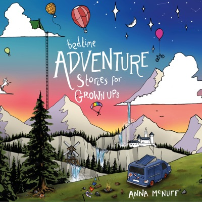 Bedtime Adventure Stories for Grown Ups: Short Stories for Short Attention Spans