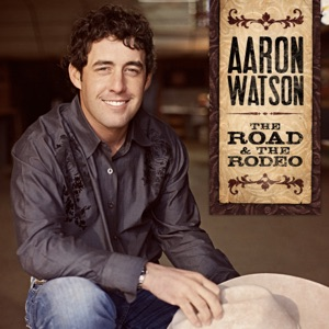 Aaron Watson - Fast Cars Slow Kisses
