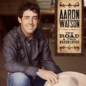 Aaron Watson - Sweetheart of the Rodeo - Line Dance Music
