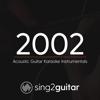 2002 (Lower Key) Originally Performed by Anne - Marie] [Acoustic Guitar Karaoke] - Sing2Guitar