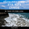 Tanja Andric & Greater Than a Tourist - Greater Than a Tourist - Ayia Napa Cyprus: 50 Travel Tips from a Local  (Unabridged)  artwork