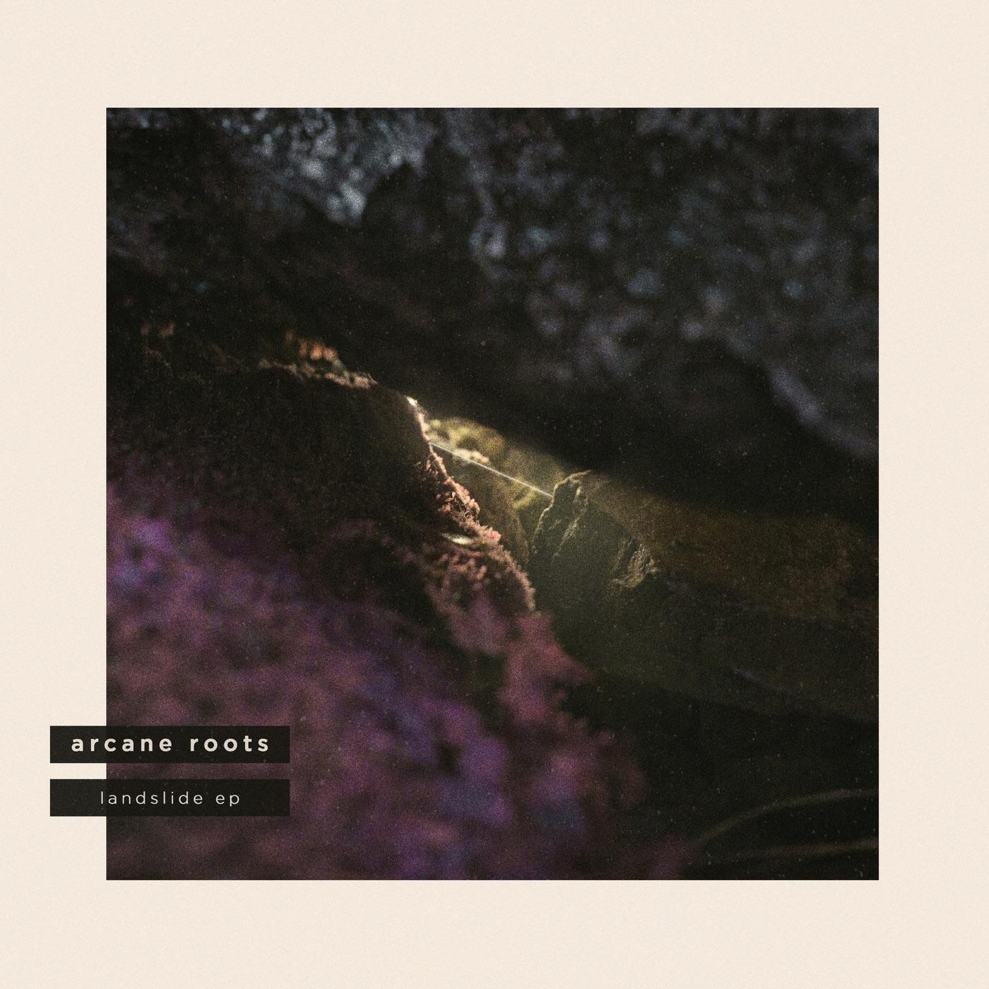 Arcane Roots - Landslide [EP] (2018)