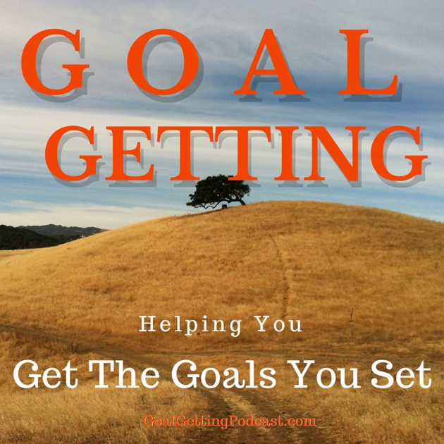Goal Getting Podcast With Tony Woodall By Tony Woodall And Expert