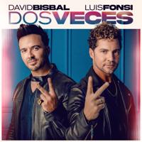 Dos Veces - David Bisbal & Luis Fonsi