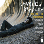 The World (Is Going Up in Flames) [feat. Menahan Street Band] - Charles Bradley